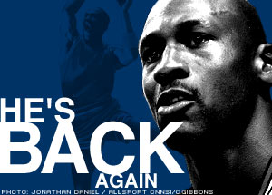 HE'S BACK AGAIN! 2001/2002 Return of Michael Jordan
